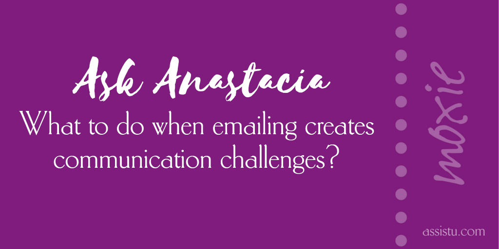 What to do when emailing created communication challenges?